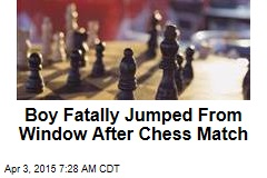 Boy Fatally Jumped From Window After Chess Match