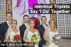 Identical Triplets Say 'I Do' Together