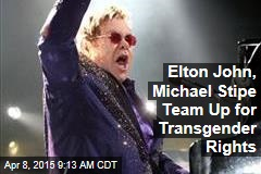 Elton John, Michael Stipe Team Up for Transgender Rights