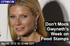 Don't Mock Gwyneth's Week on Food Stamps