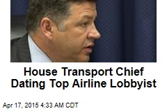 House Transport Chief Dating Top Airline Lobbyist