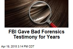 FBI Forensic Experts Gave Bad Testimony for 20 Years