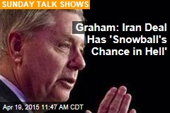 Graham: Iran Deal Has 'Snowball's Chance in Hell'