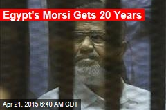 Egypt's Morsi Gets 20 Years