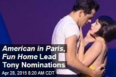 American in Paris , Fun Home Lead Tony Nominations