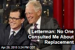 Letterman: No One Consulted Me About Replacement
