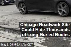 Chicago Roadwork Site Could Hide Thousands of Long-Buried Bodies