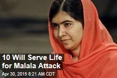10 Will Serve Life for Malala Attack