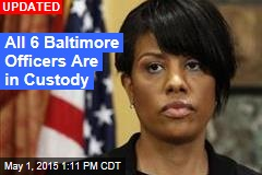 5 of 6 Baltimore Officers Are in Custody