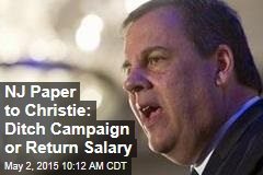 NJ Paper to Christie: Ditch Campaign or Return Salary