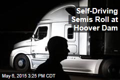 Self-Driving Semis Roll at Hoover Dam