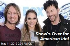 Show's Over for American Idol