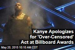 Kanye Apologizes for 'Over-Censored' Act at Billboard Awards