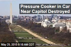 Pressure Cooker in Car Near Capitol Destroyed