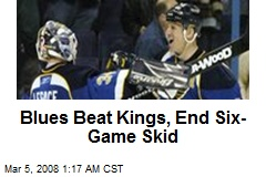 Blues Beat Kings, End Six-Game Skid