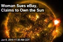 Woman Sues eBay, Claims to Own the Sun