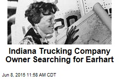 Indiana Trucking Company Owner Searching for Earhart
