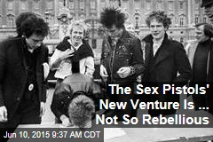 The Sex Pistols' New Venture Is ... Not So Rebellious
