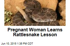 Pregnant Woman Learns Rattlesnake Lesson
