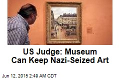 US Judge: Museum Can Keep Nazi-Seized Art