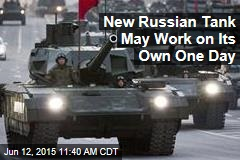 New Russian Tank May Work on Its Own One Day