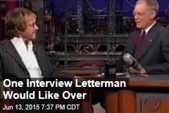 One Interview Letterman Would Like Over