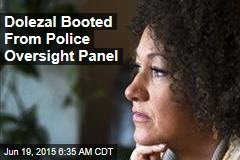 Dolezal Booted From Police Oversight Panel