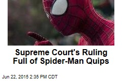 Supreme Court's Ruling Full of Spider-Man Quips