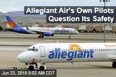 Allegiant Air's Own Pilots Question Its Safety