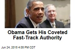 Obama Gets His Coveted Fast-Track Authority