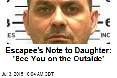 Escapee to Daughter: 'See You on the Outside'