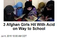 3 Afghan Girls Hit With Acid on Way to School
