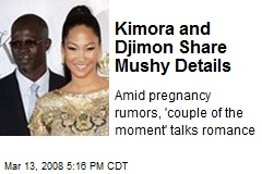 Kimora and Djimon Share Mushy Details