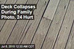 Deck Collapses During Family Photo, 24 Hurt