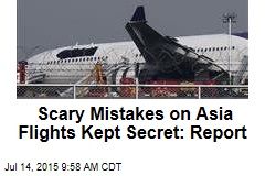 Scary Mistakes on Asia Flights Kept Secret: Report