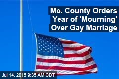 Mo. County Orders Year of 'Mourning' Over Gay Marriage