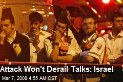Attack Won't Derail Talks: Israel