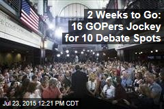 2 Weeks to Go: 16 GOPers Jockey for 10 Debate Spots