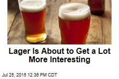 Lager Is About to Get a Lot More Interesting