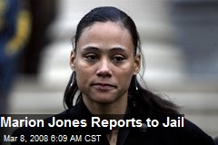 Marion Jones Reports to Jail