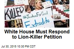 White House Must Respond to Lion-Killer Petition