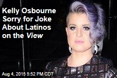 Kelly Osbourne Sorry for Joke About Latinos on the View