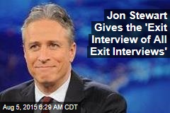 Jon Stewart Gives the 'Exit Interview of All Exit Interviews'
