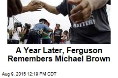 A Year Later, Ferguson Remembers Michael Brown