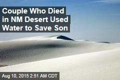 Couple Who Died in NM Desert Used Water to Save Son