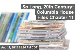 So Long, 20th Century: Columbia House Files Chapter 11