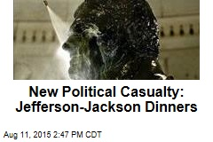 New Political Casualty: Jefferson-Jackson Dinners