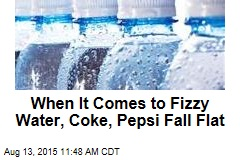 When It Comes to Fizzy Water, Coke, Pepsi Fall Flat