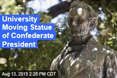 University Moving Statue of Confederate President