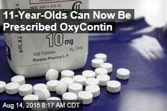 11-Year-Olds Can Now Be Prescribed OxyContin